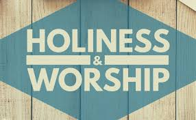 Worship and Holiness